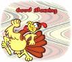 Good Morning-gailz-Run Turkey Run jdi