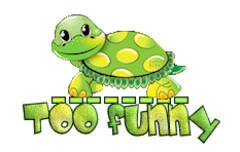 Too funny - CuteTurtle