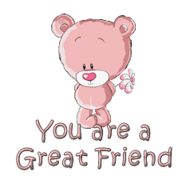 You are a Great Friend - ShyTeddy