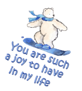 You are such a joy to have in my life - SnowboardingPolarBear