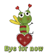 Bye for now - BeeHeart