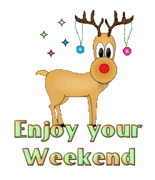 Enjoy your WE - ChristmasReindeer