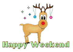 Happy Weekend - ChristmasReindeer