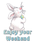 Enjoy your Weekend - HippityHoppityBunny