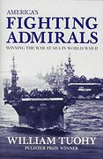 America's Fighting Admirals - Winning the War at Sea in World War II