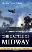 Battle of Midway, The - The Naval Institute Guide to the U S Navy's Greatest Victory