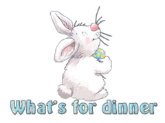 What's for dinner - HippityHoppityBunny